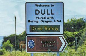 Dull & Boring?